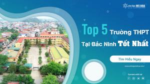 Top 5 trường THPT tại Bắc Ninh tốt nhất