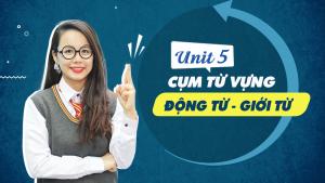 Unit 5: Cụm từ vựng Động từ + Giới từ (Verb + Preposition) - Phương pháp học từ vựng online 10 buổi miễn phí