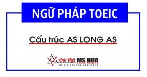 As long as dịch nghĩa và cách sử dụng thông dụng nhất