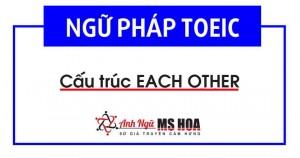 Each other dịch nghĩa và cách sử dụng thông dụng nhất