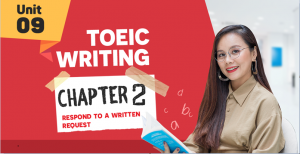Unit 9: TOEIC Writing CHAP2: Respond to a Written Request