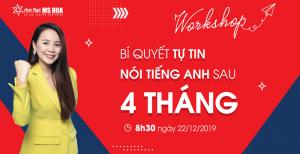 [WORKSHOP#3] - BÍ QUYẾT TỰ TIN NÓI TIẾNG ANH SAU 4 THÁNG