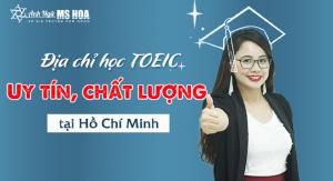 Anh ngữ Ms Hoa - Địa chỉ học TOEIC uy tín nhất tại TP Hồ Chí Minh