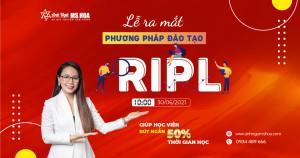 Lễ ra mắt phương pháp giảng dạy RIPL độc quyền