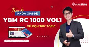 Giải đề YBM RC 1000 VOL 1 – Xử gọn 700+ TOEIC (độc quyền tại youtube Anh ngữ Ms Hoa)