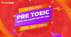 Khóa học Pre TOEIC dành cho người mới bắt đầu (300 - 350 TOEIC)
