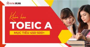 Khóa học TOEIC A (MỤC TIÊU 450-500+)
