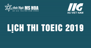 Lịch thi TOEIC mới nhất năm 2019 - Cập nhật hàng ngày