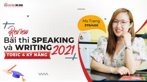[Toeic 4 kỹ năng] Review TOEIC Speaking & Writing mới nhất