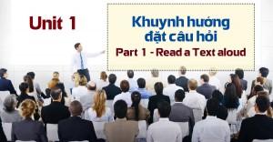 Unit 1: Khuynh hướng đặt câu hỏi Part 1 - Read a Text aloud