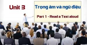 Unit 3: Trọng âm và ngữ điệu - Part 1 Read a text aloud