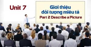 Unit 7: Giới thiệu đối tượng miêu tả - Part 2 Describe a Picture