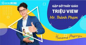 {Humorous Messenger} Mr. Thành Phạm - Thầy giáo vạn người mê