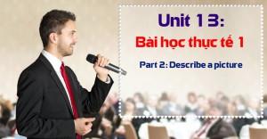 Unit 13: Bài học thực tế 1 - Part 2: Describe a picture