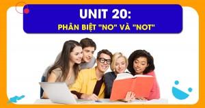 Unit 20: Phân biệt NO và NOT