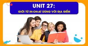 Unit 27: Giới từ in-on-at dùng với địa điểm
