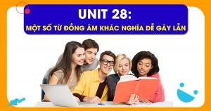 Unit 28: Một số từ đồng âm khác nghĩa dễ gây lẫn trong TOEIC reading