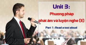 Unit 3: Phương pháp phát âm và luyện nghe TOEIC Phần 2 - Part 1 Read a text aloud