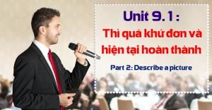 Unit 9.1: Thì quá khứ đơn và hiện tại hoàn thành [Ngữ pháp bổ trợ Part 2 - Describe a picture]