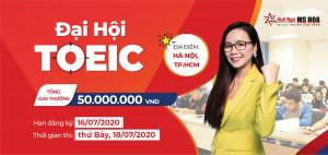 Cuộc thi ĐẠI HỘI TOEIC 2020 : Chính thức mở đăng ký hồ sơ