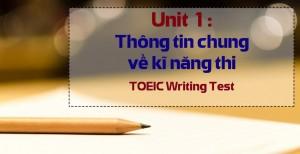 Unit 1: Thông tin chung về kĩ năng thi TOEIC Writing Test