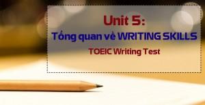 Unit 5: Tổng quan về WRITING SKILLS
