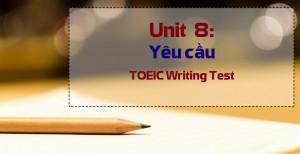 Unit 8: WRITING SKILLS – Yêu cầu