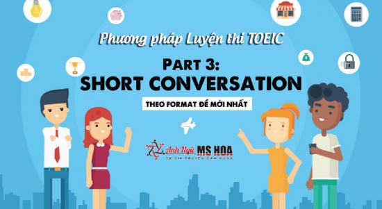 Phương pháp luyện thi TOEIC Listening Part 3: Short Conversation chi tiết nhất (FORMAT MỚI)