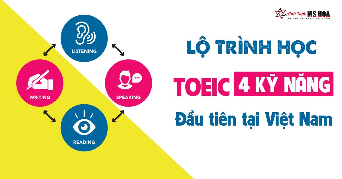 Lộ trình học TOEIC 4 kỹ năng đầu tiên tại Việt Nam
