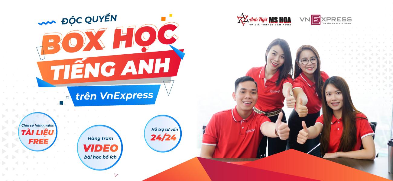 Anh ngữ Ms Hoa độc quyền box học tiếng Anh trên VnExpress