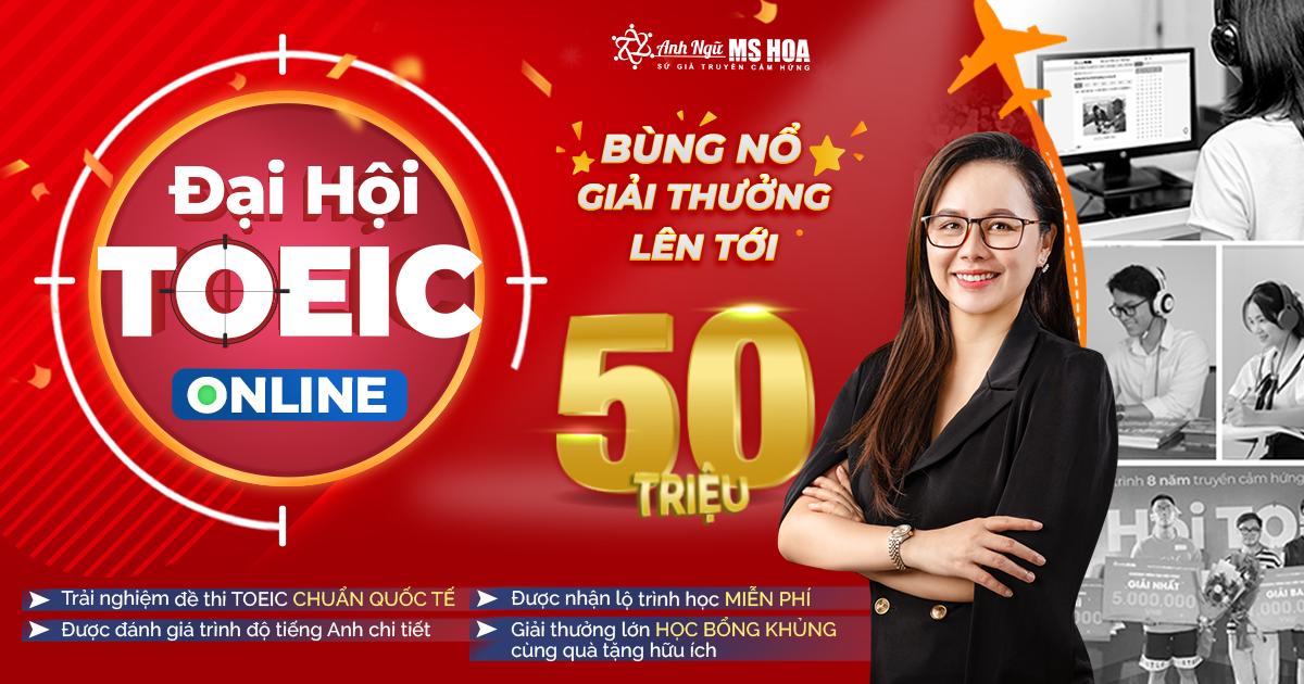 ĐẠI HỘI THI THỬ TOEIC ONLINE 2021: Chính thức mở đơn đăng ký