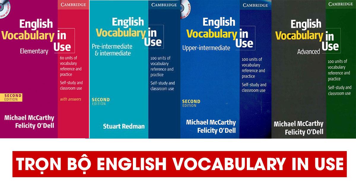 Download ngay trọn bộ  ENGLISH VOCABULARY IN USE - Từ vựng cho mọi cấp độ