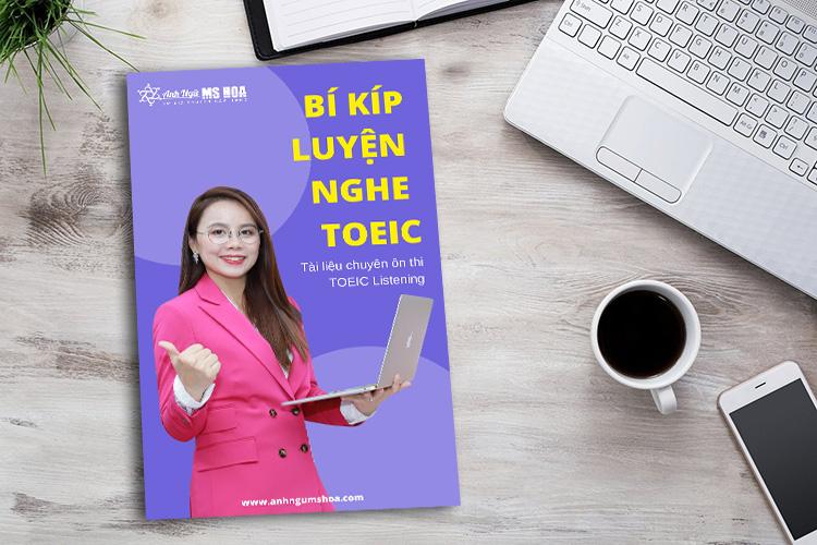 Ebook Bí quyết Luyện nghe TOEIC do Anh Ngữ Ms Hoa biên soạn