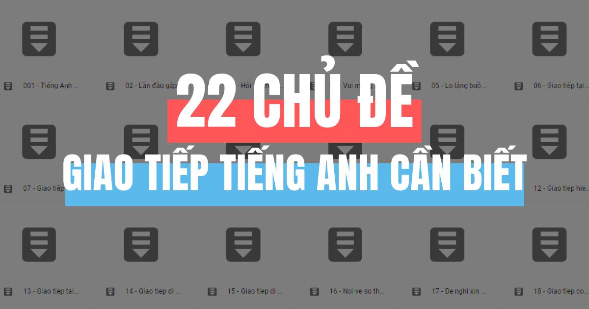 22 chủ đề giao tiếp tiếng Anh  phải biết