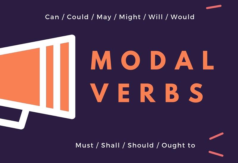 Modal verbs - động từ khuyết thiếu